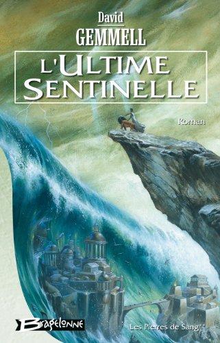 Les Pierres de sang, tome 2 : L'Ultime Sentinelle