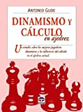 Dinamismo y calculo en ajedrez / Dynamism and Calculation in Chess: Un...