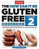 How Can it be Gluten Free Cookbook Volume 2: 150 All-New Ground-Breaking Recipes (Americas Test Kitchen)