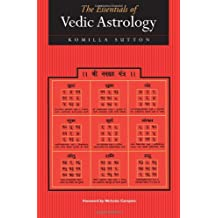 The Essentials of Vedic Astrology: The Basics
