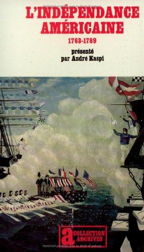 L'indépendance américaine, 1763-1789