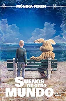 Sueños de otro mundo, Volumen 2: Agua (Spanish Edition) by [Feren, Monika]