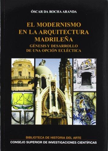 El Modernismo En La Arquitectura Madrileña: Génesis Y Desarrollo De Una Opción Ecléctica