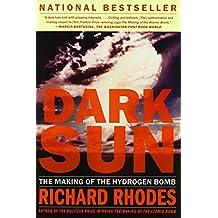 Dark Sun: The Making Of The Hydrogen Bomb (Sloan Technology Series)