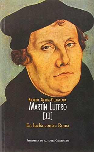 Martín Lutero. II: En lucha contra Roma: 2 (MAIOR)