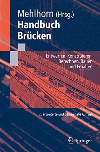 Handbuch Brücken: Entwerfen, Konstruieren, Berechnen, Bauen und Erhalten