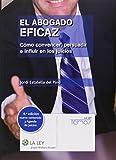 Abogado eficaz, El (4ª ed.) Cómo convencer, persuadir e influir en los juicios + (Temas La Ley)