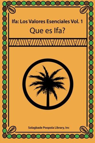 Ifa: Los Valores Esenciales Vol. 1 Que Es Ifa