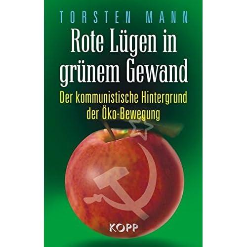 PDF] Rote Lügen in grünem Gewand: Der kommunistische Hintergrund der ...