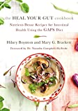 The Heal Your Gut Cookbook: Nutrient-Dense Recipes for Intestinal Health Using the GAPS Diet (English Edition)