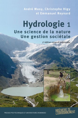 Hydrologie 1: Une science de la nature - Une gestion sociétale.