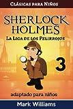 Sherlock Holmes adaptado para niños: La Liga de los Pelirrojos: Large Print Edition: Volume 3