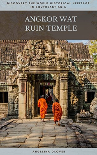 Discovering Angkor Wat: Travel to Explore World Heritage Ruin Temple in Siem Riep, Cambodia (English Edition)