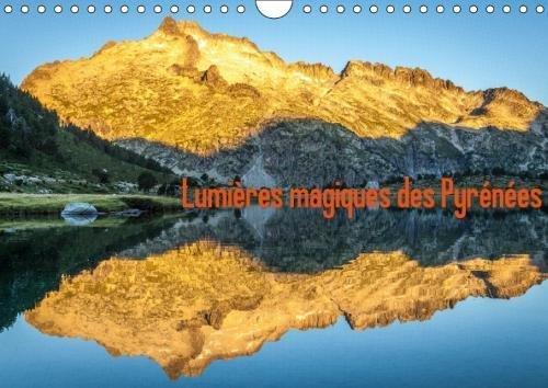 Lumières magiques des Pyrénées (Calendrier mural 2018 DIN A4 horizontal): Lumières des grands parcs nationaux des Pyrénées (Calendrier mensuel, 14 ... [Kalender] [Apr 16, 2017] Laurens, François