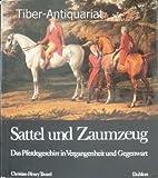 Sattel und Zaumzeug. Das Pferdegeschirr in Vergangenheit und Gegenwart