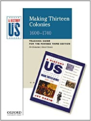 Making Thirteen Colonies Elementary Grades Teaching Guide, A History of US: Teaching Guide pairs with A History of US: Book Two by Joy Hakim (2010-08-23)
