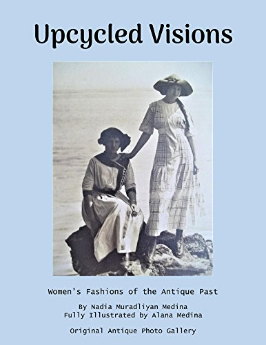 Upcycled Visions: Women's Fashions of the Antique past (English ()