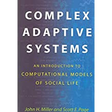 [Complex Adaptive Systems: An Introduction to Computational Models of Social Life] (By: John H. Miller) [published: March, 2007]