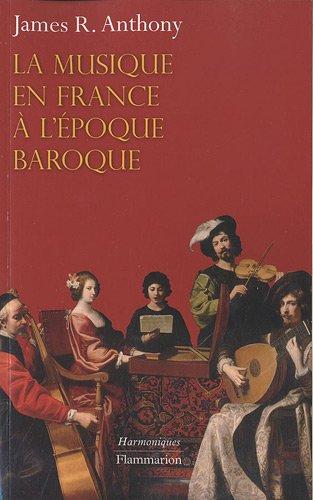 La musique en France à l'époque baroque : De Beaujoyeulx à Rameau