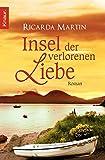 Insel der verlorenen Liebe: Roman - Ricarda Martin