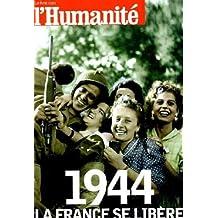 L'humanité : 1944, la france se libère.