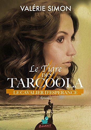 Le Tigre de Tarcoola, pisode 1 : Le Cavalier d'Esperance