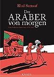 Der Araber von morgen, Band 1: Eine Kindheit im Nahen Osten (1978-1984), Graphic Novel (Eine Kindheit zwischen arabischer und westlicher Welt, Band 1) - Riad Sattouf