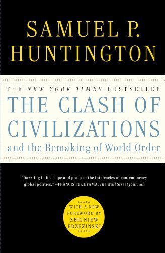 The Clash of Civilizations and the Remaking of World Order by Huntington, Samuel P. (2011) Paperback