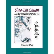 Shao-Lin Chuan: The Rhythm and Power of Tan-Tui