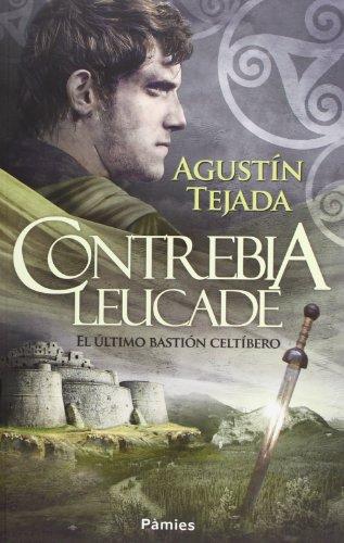 Contrebia Leucade : el último bastión celtíbero por Agustín Tejada Navas