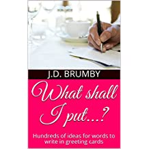 What shall I put...?: Hundreds of ideas for words to write in greeting cards (English Edition)