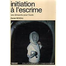 Initiation à l'escrime (Collection Sport plus enseignement)