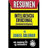Inteligencia Emocional (Emotional Intelligence): Resumen Completo del Libro Original de Daniel Goleman