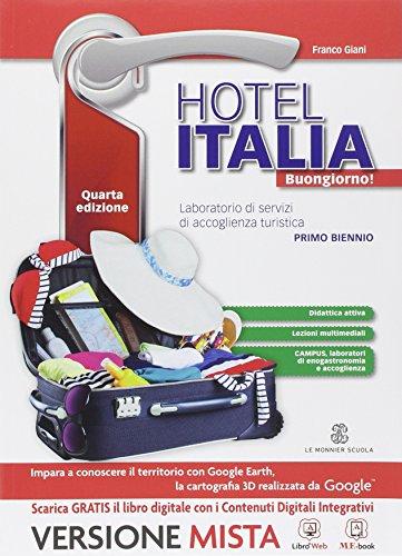 Hotel Italia buongiorno. Per le Scuole superiori. Con e-book. Con espansione online