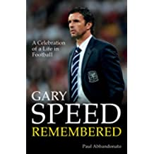 Gary Speed Remembered: A Celebration of a Life in Football (English Edition)