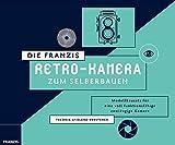 Die FRANZIS Retro-Kamera zum Selberbauen | Zum Zusammenstecken und Verschrauben, ohne Kleben! | Ab 14 Jahren (Franzis Baubuch)