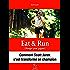 Eat and Run: (Manger pour gagner)