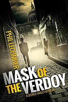 Mask of the Verdoy: A George Harley Mystery (Book #1) by [Lecomber, Phil]