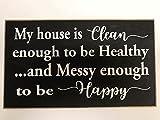Dekorative Vorlagen House Reinigen Genug Um Gesunde Messy Genug zu Werden Be Happy Sign Funny Wand Schild Zum Aufhängen Zitat Spruch Holz Holz Eingangstür Foyer Yard Sign