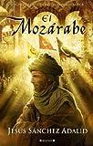 El Mozárabe: NUEVA EDICION REVISADA (HISTÓRICA)