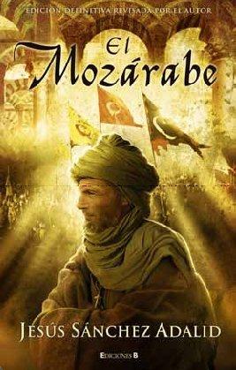 El Mozárabe: Nueva edición revisada (HISTÓRICA)