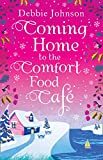 Coming Home to the Comfort Food Café: The only heart-warming feel-good Christmas nov...