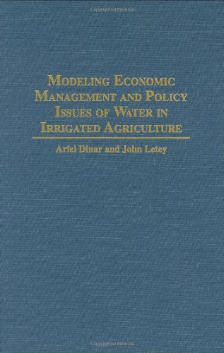 Modeling Economic Management and Policy Issues of Water in Irrigated Agriculture