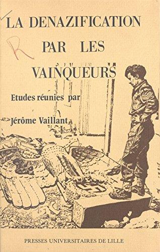 La dénazification par les vainqueurs par Jérôme Vaillant