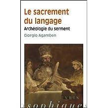 Le Sacrement du Langage. Archéologie du Serment
