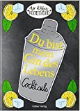 Du bist mein Gin des Lebens: Cocktails (Der kleine Küchenfreund)