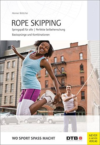 Preisvergleich Produktbild Rope Skipping (Wo Sport Spass macht)