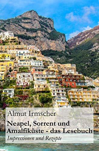 Neapel, Sorrent und Amalfiküste: Impressionen und Rezepte (Auberginen Live)