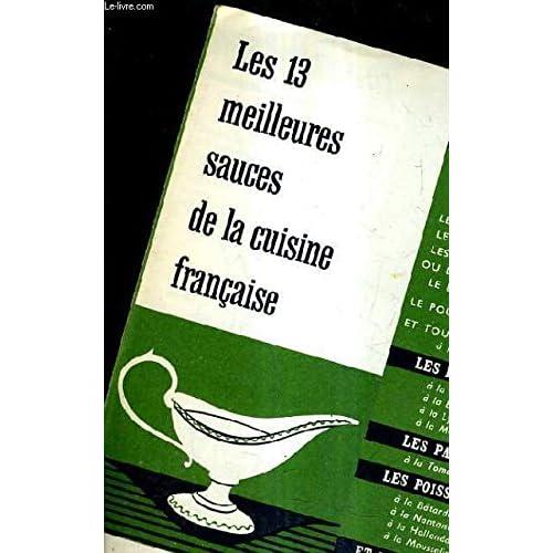 LES 13 MEILLEURES SAUCES DE LA CUISINE FRANAISE.