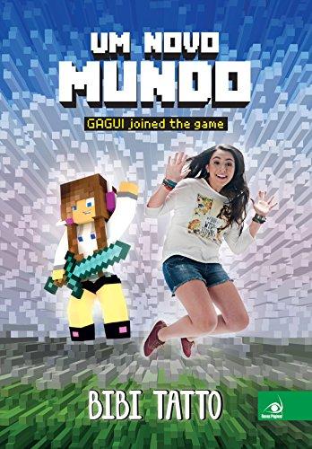 Um novo mundo: Gagui joined the game (Portuguese Edition) por Bibi Tatto